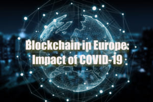【新型コロナ】ブロックチェーン支出は減速も影響は一時的、「政治プロセスにも変革」──欧州【IDC調査・予測】